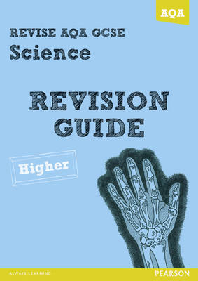 REVISE AQA: GCSE Science A Revision Guide Higher - REVISE AQA GCSE Science 11 (Paperback)