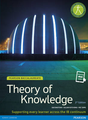 Pearson Baccalaureate Theory of Knowledge Print and eBook Bundle for the IB Diploma - Pearson International Baccalaureate Diploma: International Editions (Mixed media product)