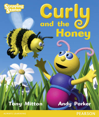 Stepping Stones: Curly and the Honey - Yellow Level (Paperback)