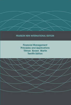 Financial Management: Principles and Applications, Plus MyFinanceLab without eText (Mixed media product)