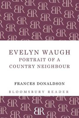 Evelyn Waugh: Portrait of a Country Neighbour (Paperback)