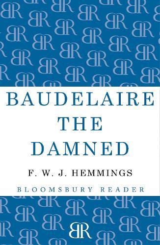 Baudelaire the Damned: A Biography (Paperback)