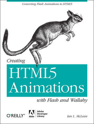 Creating HTML5 Animations with Flash and Wallaby (Paperback)