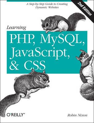 Learning PHP, MySQL, and JavaScript and CSS: A Step-by-Step Guide to Creating Dynamic Websites (Paperback)