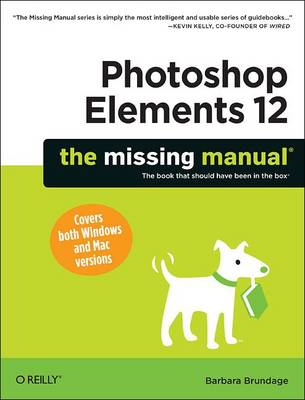 Photoshop Elements 12: The Missing Manual - The Missing Manuals (Paperback)