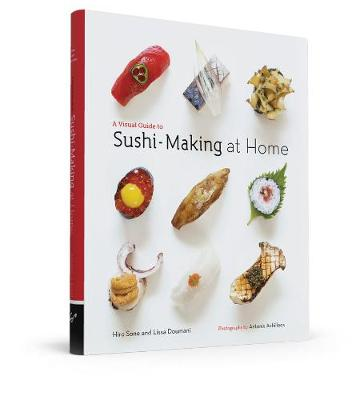 A Visual Guide to Sushi-Making at Home (Hardback)