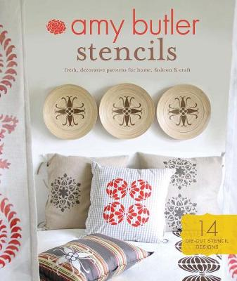 Amy Butler Stencils: Fresh, Decorative Patterns for Home, Fashion & Craft (Kit)