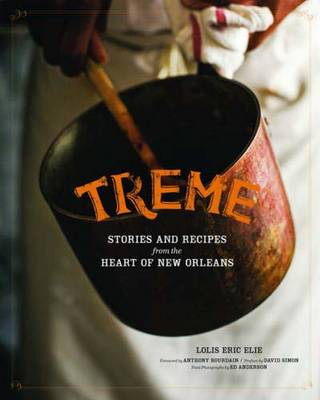 Treme: Stories and Recipes from the Heart of New Orleans (Hardback)