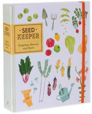 Seed Keeper: Organize, Record, and Store (Record book)