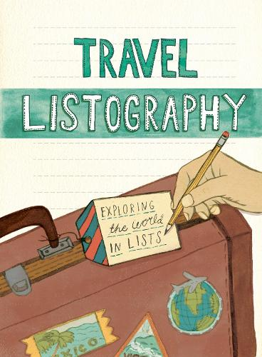 Travel Listography: Exploring the World in Lists (Record book)
