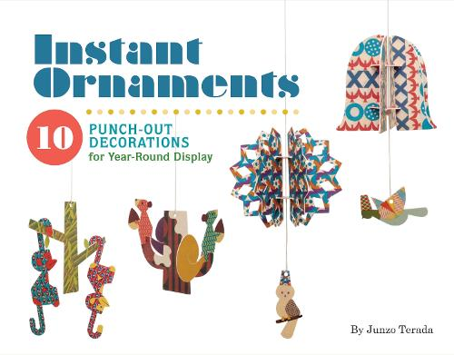 Instant Ornaments Junzo Terada: 10 Punch-out Decorations for Year-Round Display (Kit)