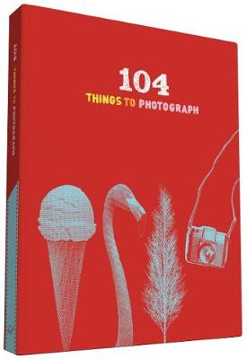 104 Things to Photograph - Things to (Record book)