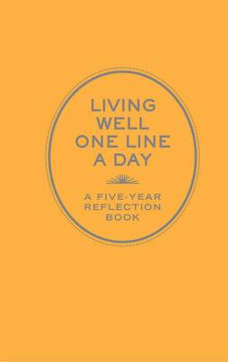 Living Well One Line a Day: A Five-Year Reflection Book (Record book)