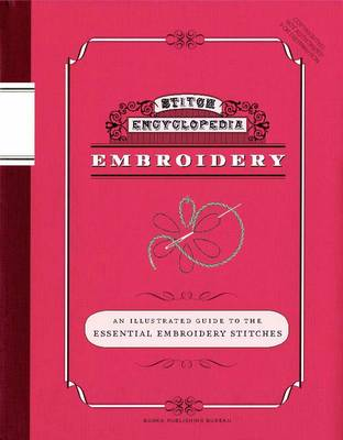 Stitch Encyclopedia: An Illustrated Guide to the Essential Embroidery Stitches - Stitch Encycolopedia (Paperback)