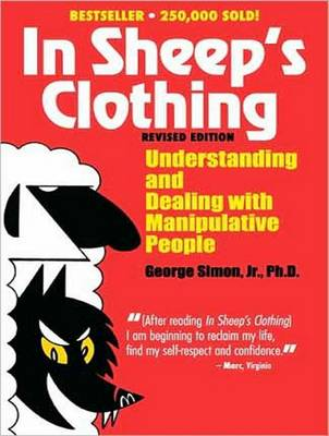 In Sheep's Clothing: Understanding and Dealing with Manipulative People (CD-Audio)