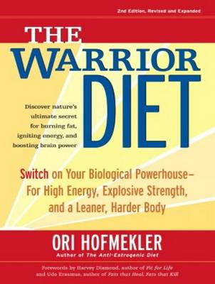The Warrior Diet: Switch on Your Biological Powerhouse for High Energy, Explosive Strength, and a Leaner, Harder Body (CD-Audio)