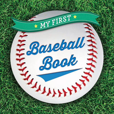 My First Baseball Book - First Sports (Board book)