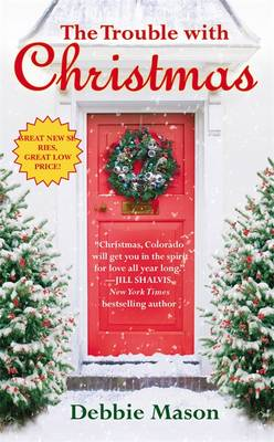 The Trouble with Christmas - Christmas, Colorado 1 (Paperback)