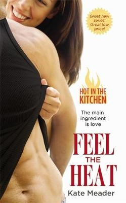 Feel the Heat - Hot in the Kitchen 1 (Paperback)