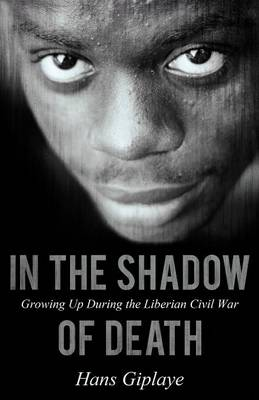 In the Shadow of Death: Growing Up During the Liberian Civil War (Paperback)