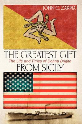 The Greatest Gift from Sicily: The Life & Times of Donna Brigita (Paperback)