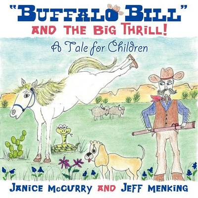 Buffalo Bill and the Big Thrill!: A Tale for Children (Paperback)