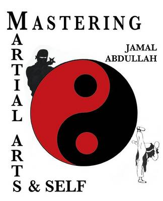 Mastery in Martial Arts and Self: Ninja Kung Fu (Paperback)