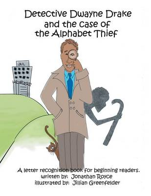 Detective Dwayne Drake and the Case of the Alphabet Thief (Paperback)