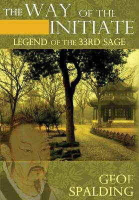The Way of the Initiate: Legend of the 33rd Sage (Hardback)