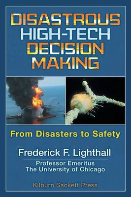 Cover Disastrous High-Tech Decision Making: From Disasters to Safety