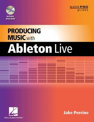Producing Music with Ableton Live - Quick Pro Guides (Mixed media product)