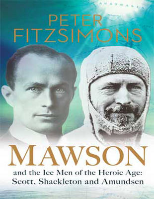 Mawson (2 Volumes Set): And the Ice Men of the Heroic Age: Scott, Shackleton and Amundsen (Paperback)