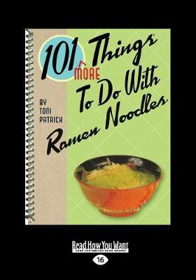 101 More Things to Do with Ramen Noodles (Paperback)
