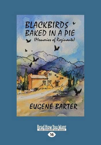 Blackbirds Baked in a Pie: Memories of Rozinante (Paperback)