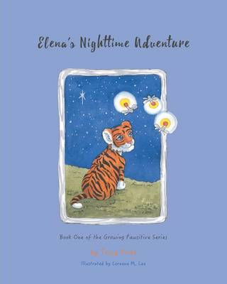 Cover Elena's Nighttime Adventure: Book One of the Growing Pawsitive Series