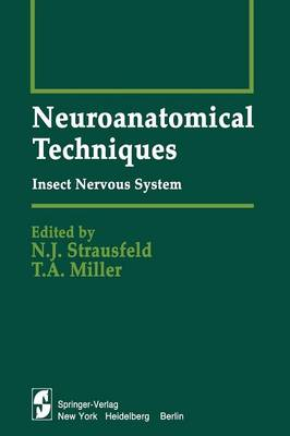 Neuroanatomical Techniques: Insect Nervous System - Springer Series in Experimental Entomology (Paperback)