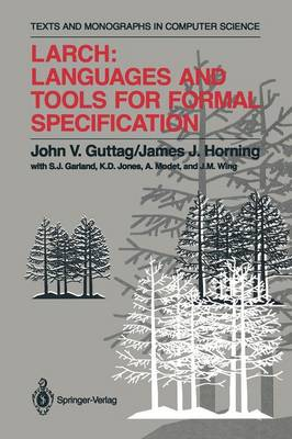 Larch: Languages and Tools for Formal Specification - Monographs in Computer Science (Paperback)