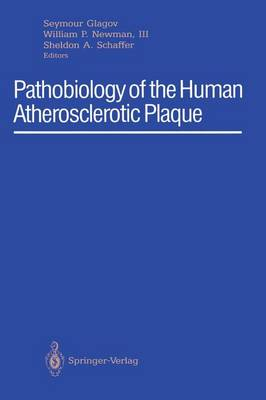 Pathobiology of the Human Atherosclerotic Plaque (Paperback)