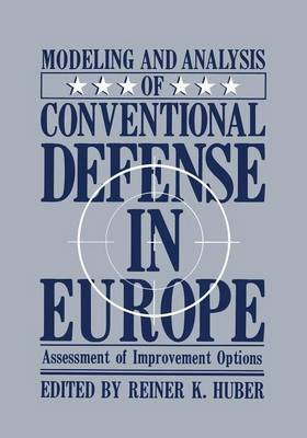 Modeling and Analysis of Conventional Defense in Europe: Assessment of Improvement Options (Paperback)