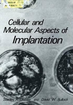 Cellular and Molecular Aspects of Implantation (Paperback)
