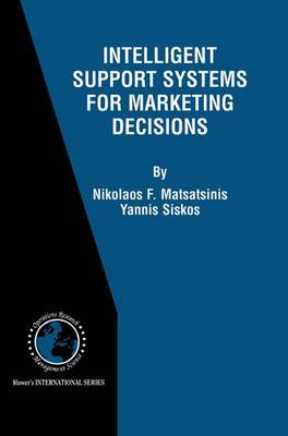 Intelligent Support Systems for Marketing Decisions - International Series in Operations Research & Management Science 54 (Paperback)
