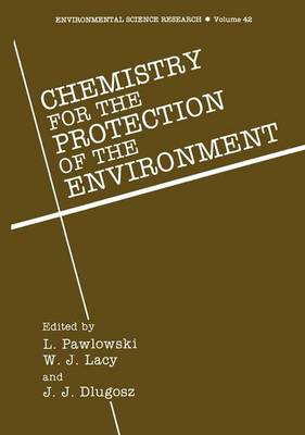 Chemistry for the Protection of the Environment - Environmental Science Research 42 (Paperback)