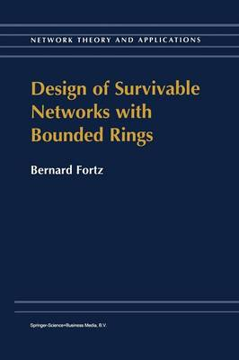 Design of Survivable Networks with Bounded Rings - Network Theory and Applications 2 (Paperback)
