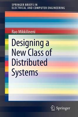 Designing a New Class of Distributed Systems - SpringerBriefs in Electrical and Computer Engineering (Paperback)