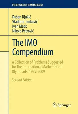 The IMO Compendium: A Collection of Problems Suggested for the International Mathematical Olympiads: 1959-2009 - Problem Books in Mathematics (Paperback)