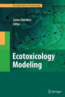 Ecotoxicology Modeling - Emerging Topics in Ecotoxicology 2 (Paperback)