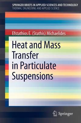 Heat and Mass Transfer in Particulate Suspensions - SpringerBriefs in Applied Sciences and Technology (Paperback)