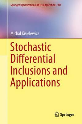 Stochastic Differential Inclusions and Applications - Springer Optimization and its Applications 80 (Hardback)