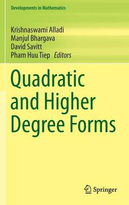 Quadratic and Higher Degree Forms - Developments in Mathematics 31 (Hardback)