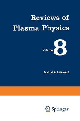 Reviews of Plasma Physics / Voprosy Teorii Plazmy / Bo Poc Teop a M - Reviews of Plasma Physics (Paperback)